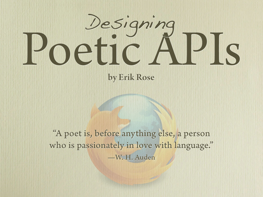 """A poet is, before anything else, a person who ..."