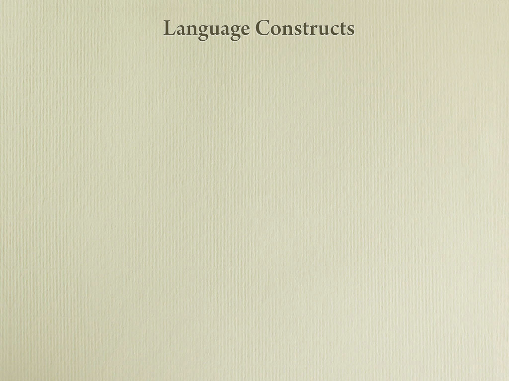 Language Constructs