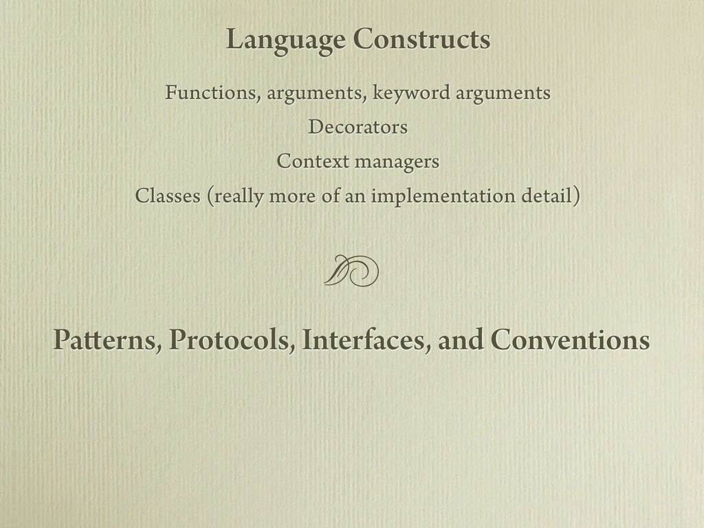 Patterns, Protocols, Interfaces, and Convention...