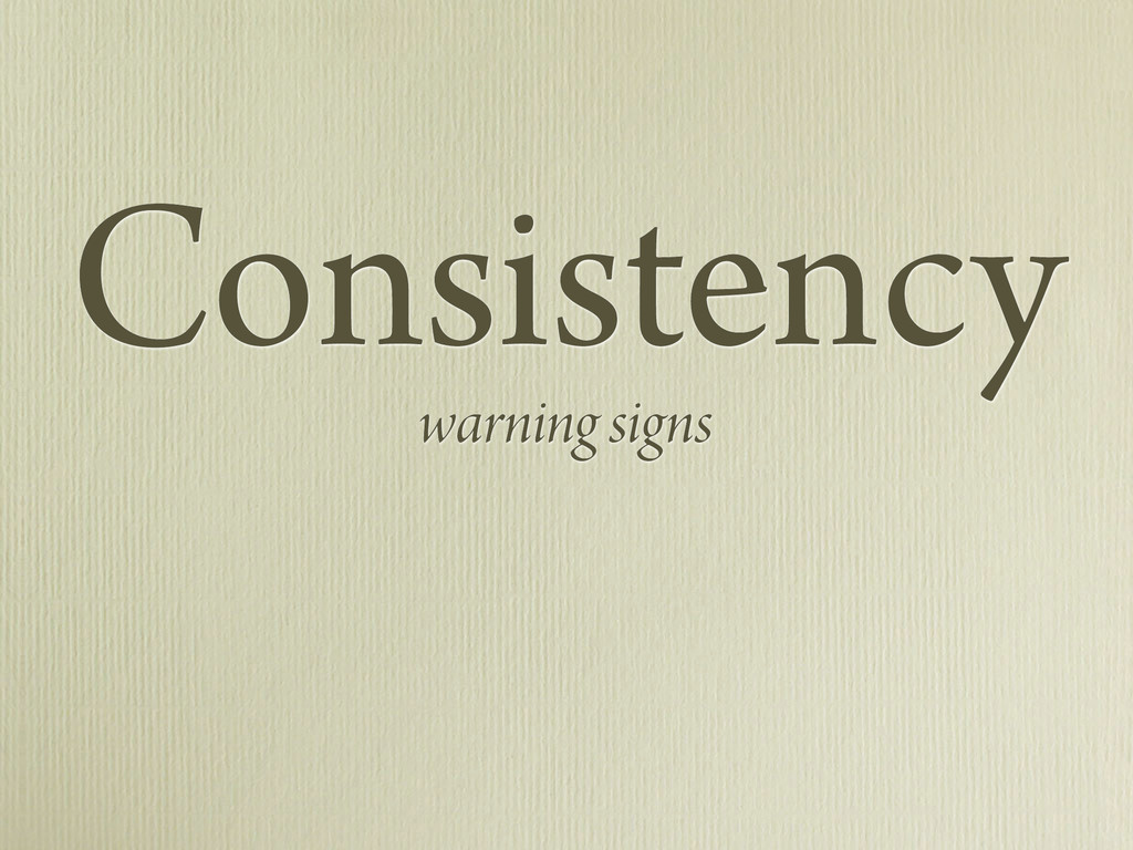 Consistency warning signs
