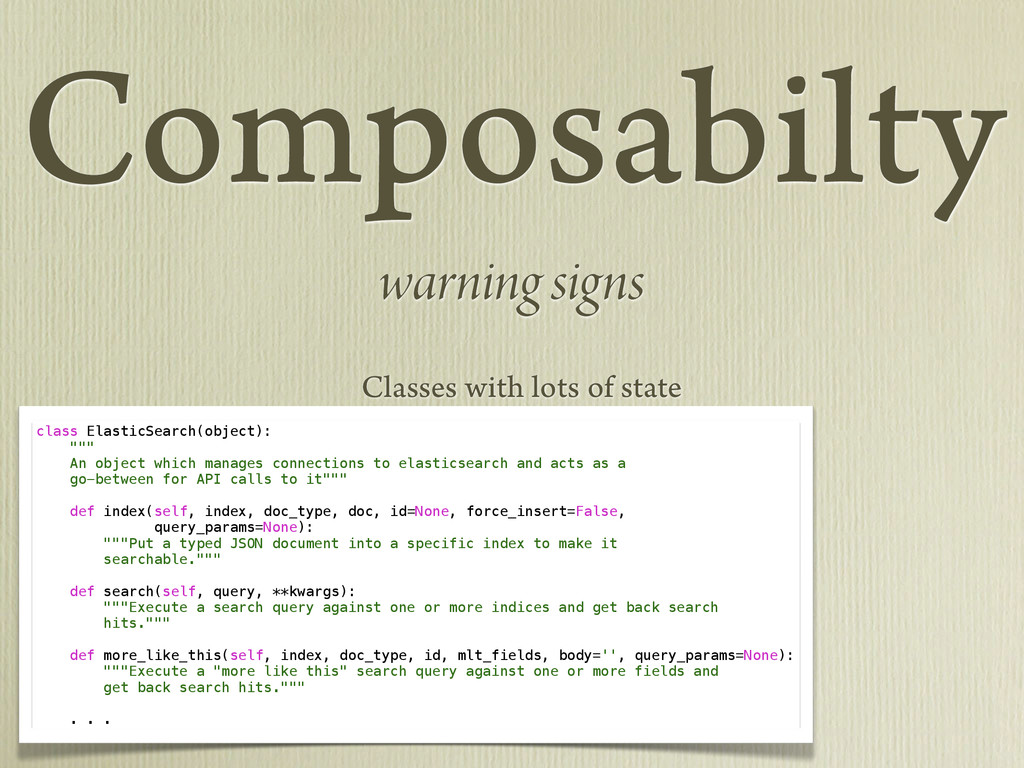 Composabilty warning signs class ElasticSearch(...