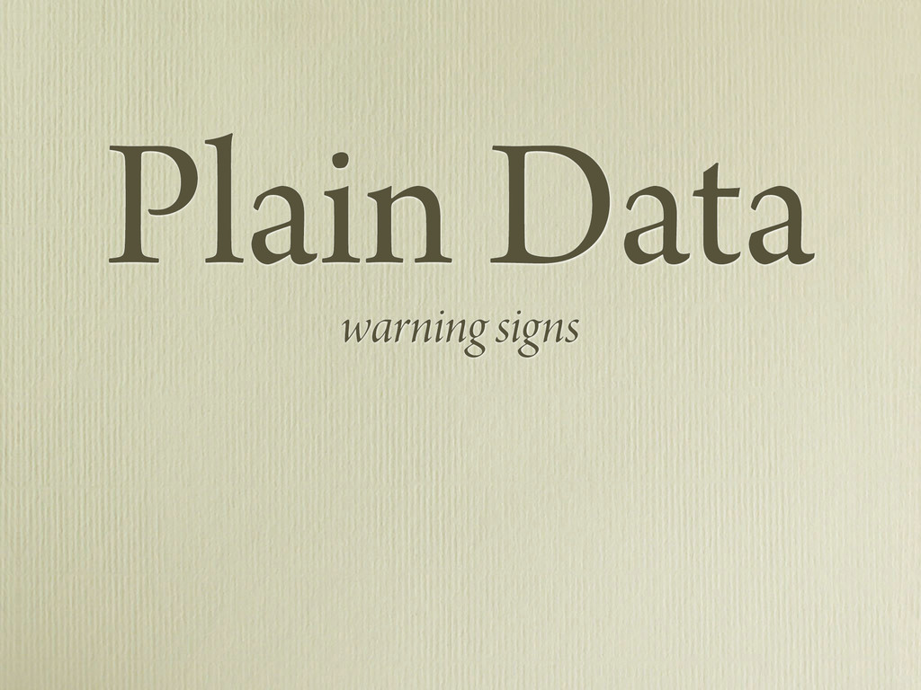 Plain Data warning signs