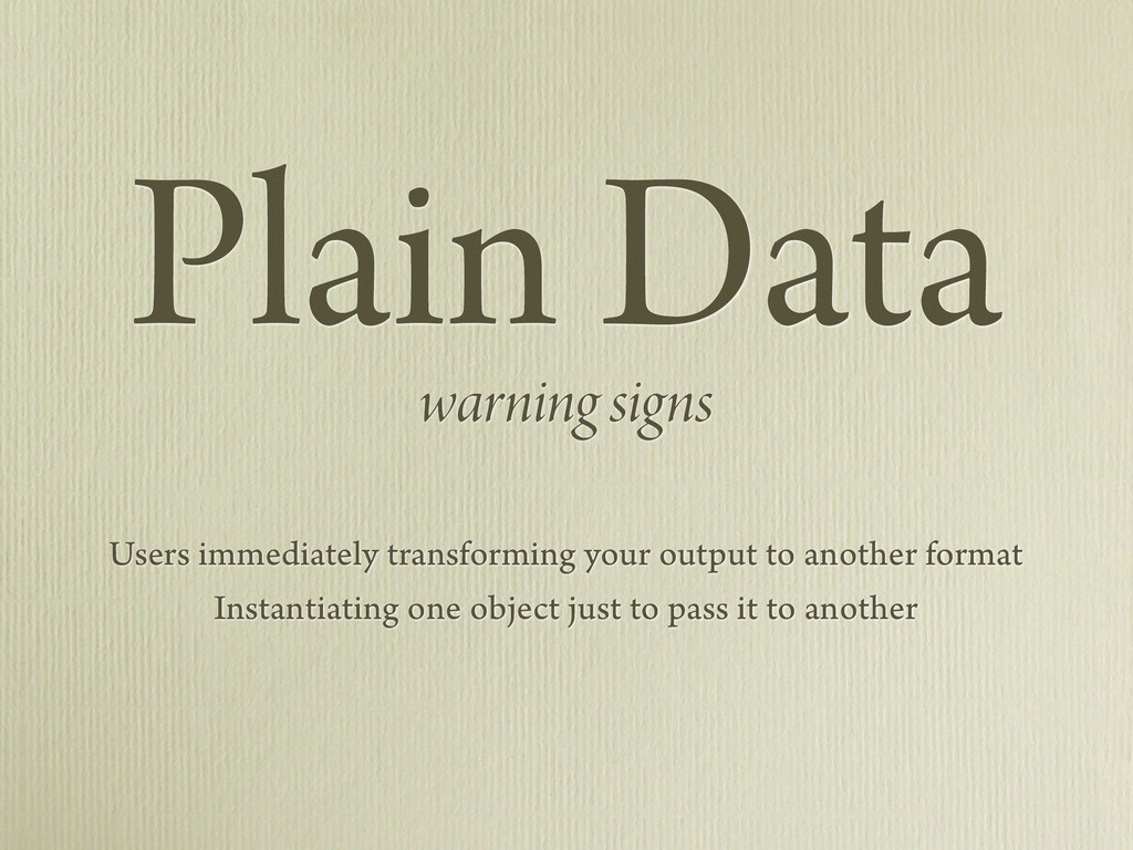 Plain Data warning signs Users immediately tran...