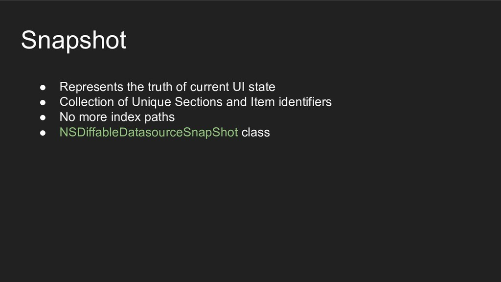 Snapshot ● Represents the truth of current UI s...