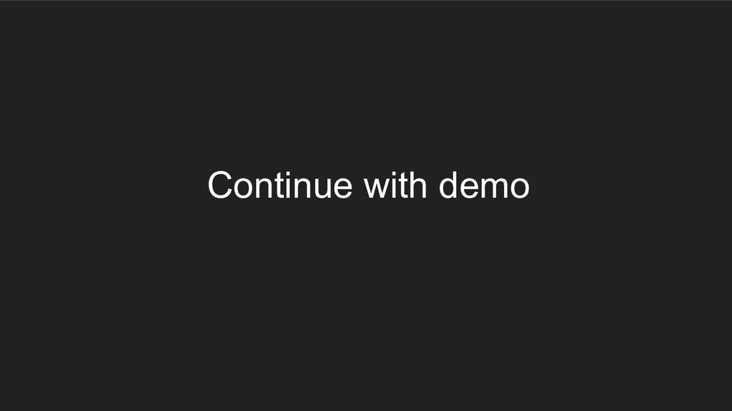 Continue with demo
