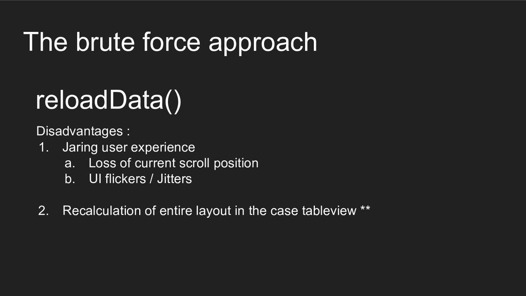 The brute force approach Disadvantages : 1. Jar...