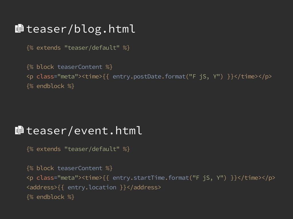 """{% extends """"teaser/default"""" %} ! {% block tease..."""