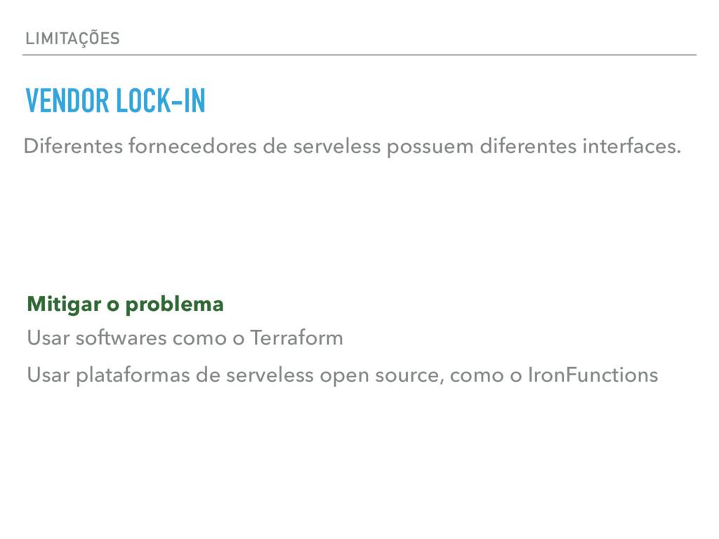 LIMITAÇÕES VENDOR LOCK-IN Diferentes fornecedor...