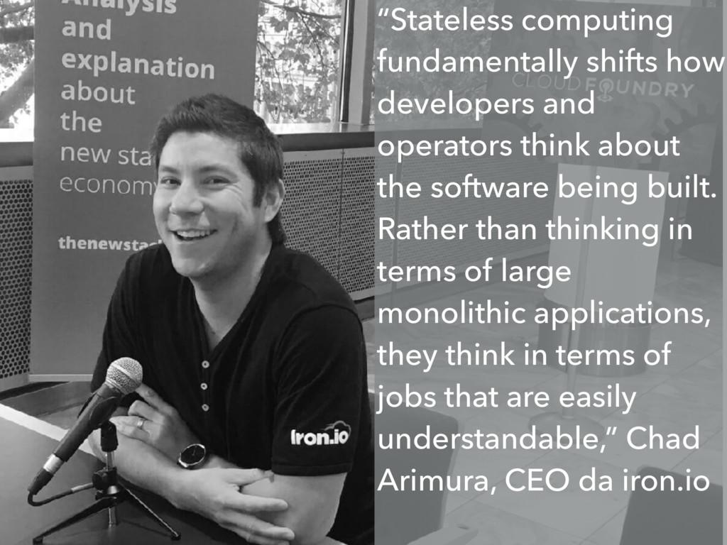 """Stateless computing fundamentally shifts how d..."
