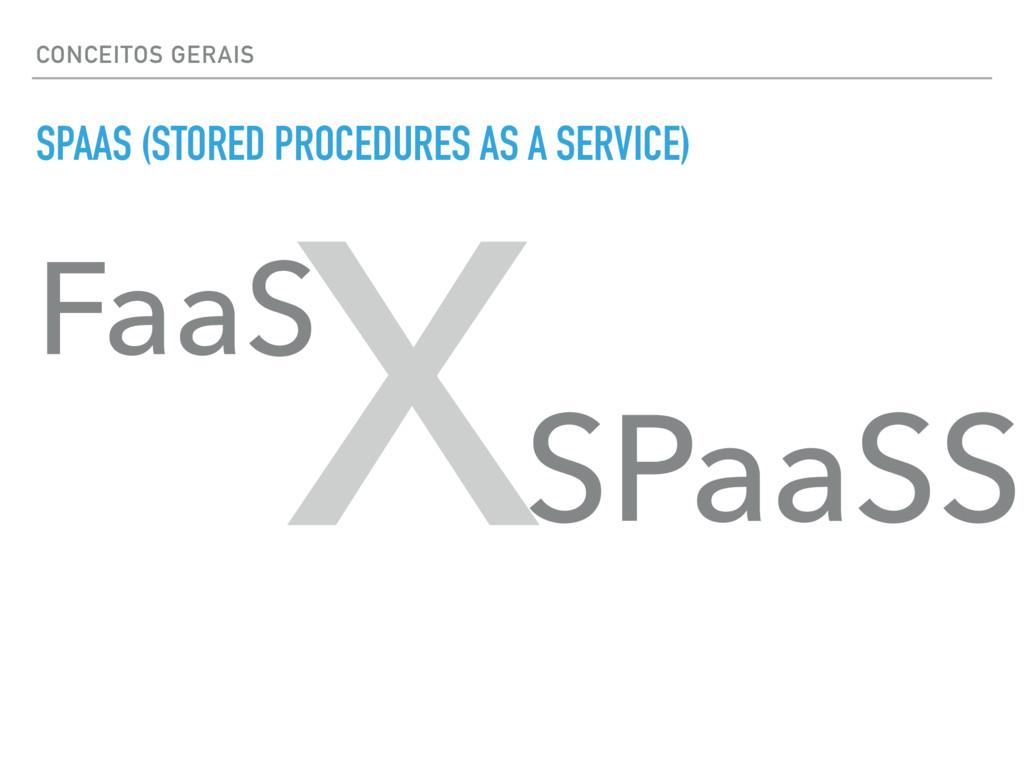 CONCEITOS GERAIS SPAAS (STORED PROCEDURES AS A ...