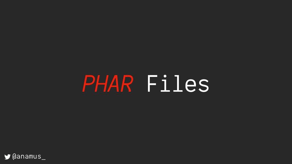 PHAR Files @anamus_