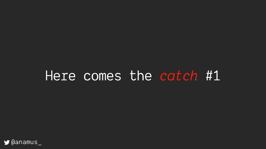 Here comes the catch #1 @anamus_