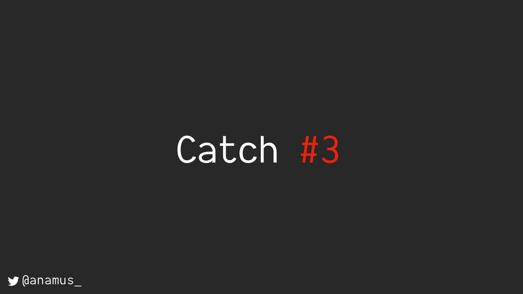 Catch #3 @anamus_