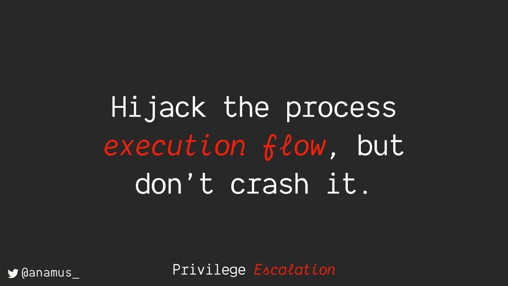 Privilege Escalation Hijack the process executi...