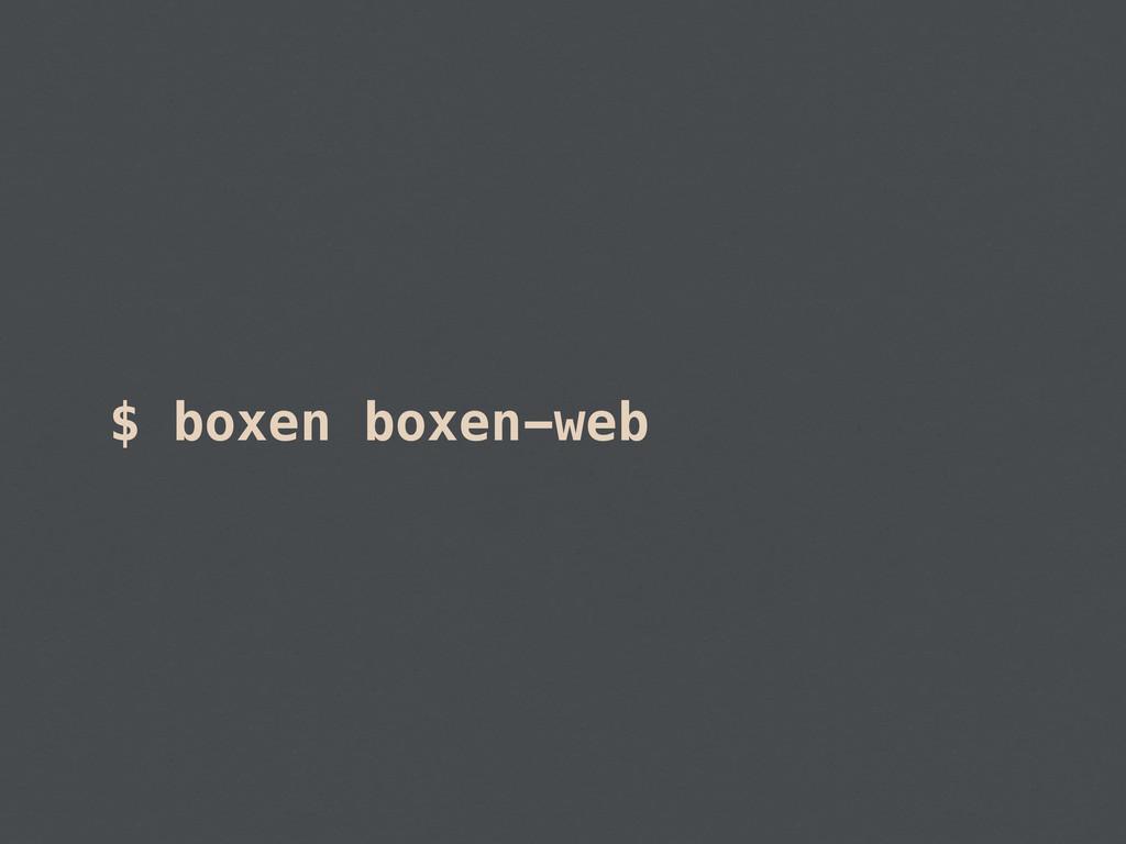 $ boxen boxen-web