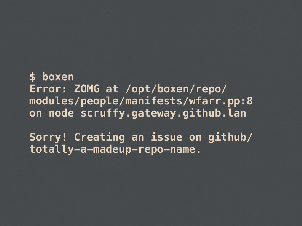 $ boxen Error: ZOMG at /opt/boxen/repo/ modules...