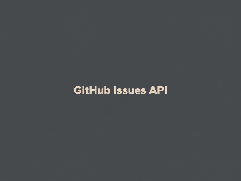GitHub Issues API