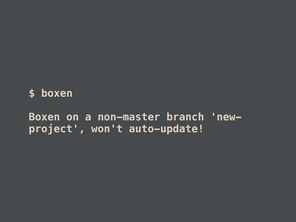 $ boxen Boxen on a non-master branch 'new- proj...