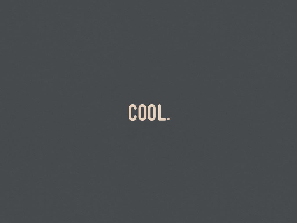 cool.