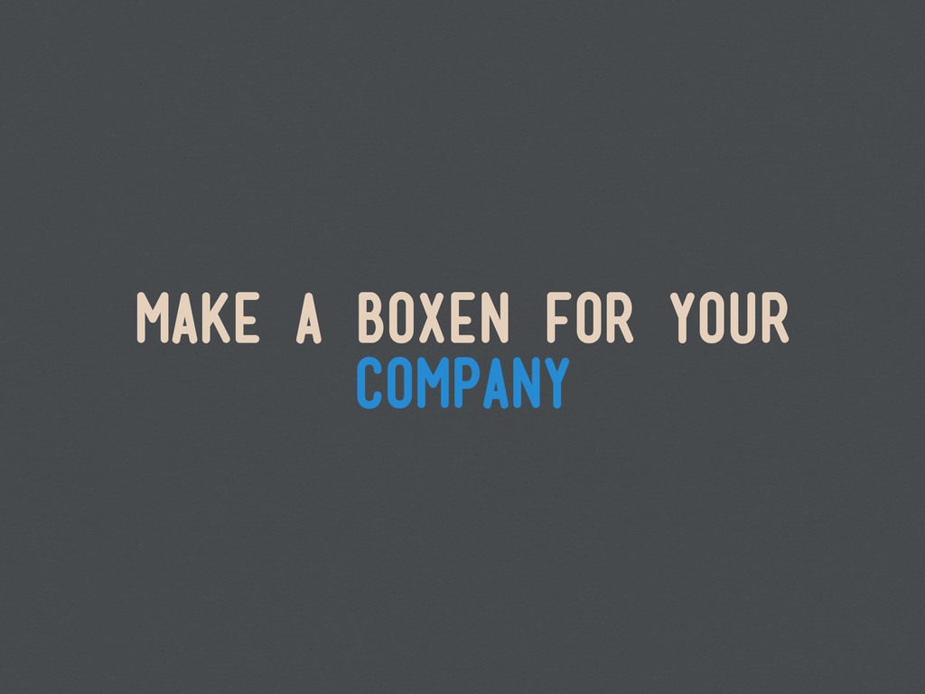 make a boxen for your company
