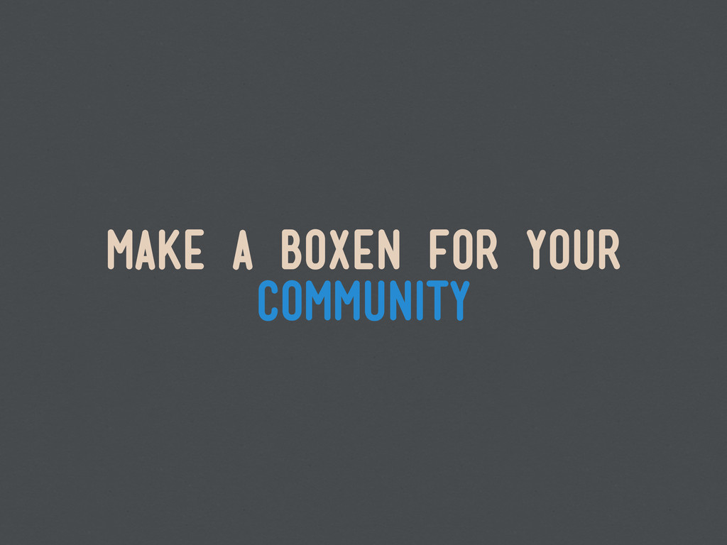 make a boxen for your community