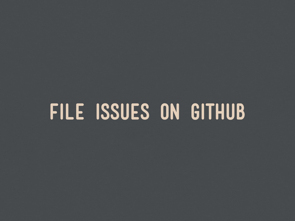 file issues on github
