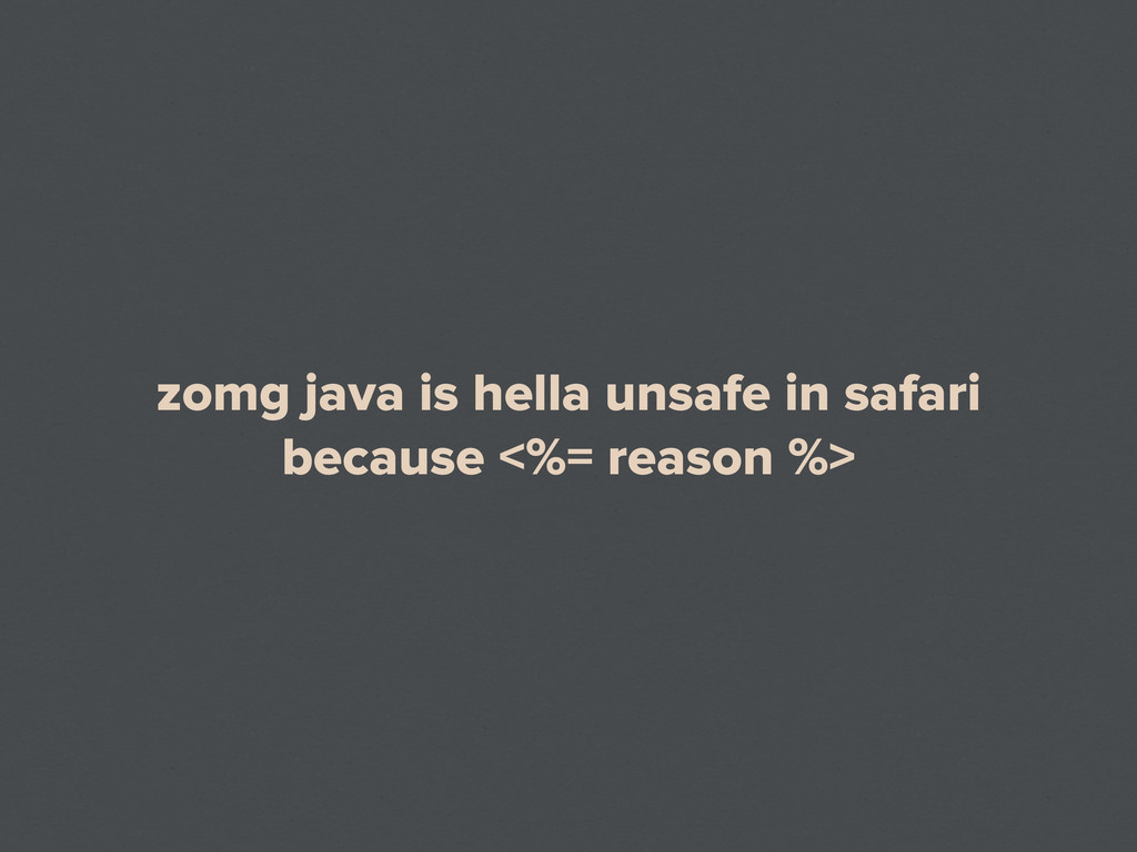 zomg java is hella unsafe in safari because <%=...