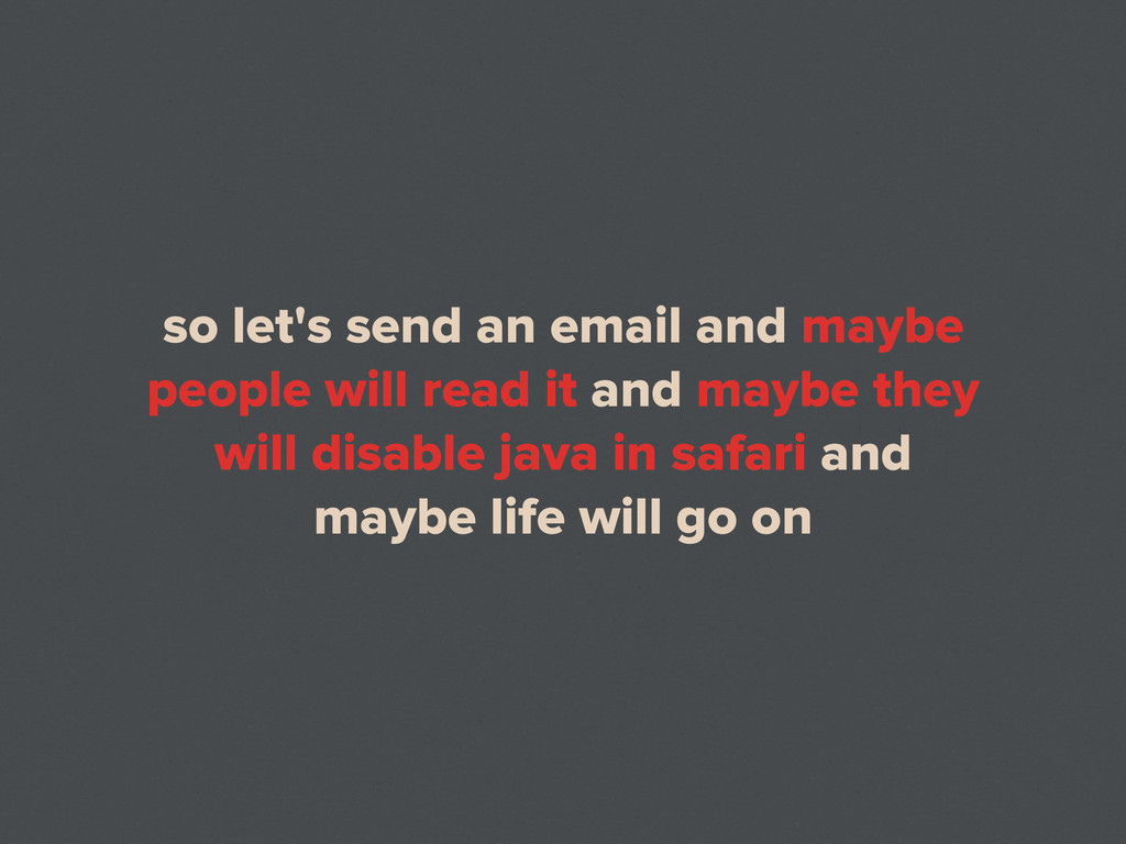 so let's send an email and maybe people will re...