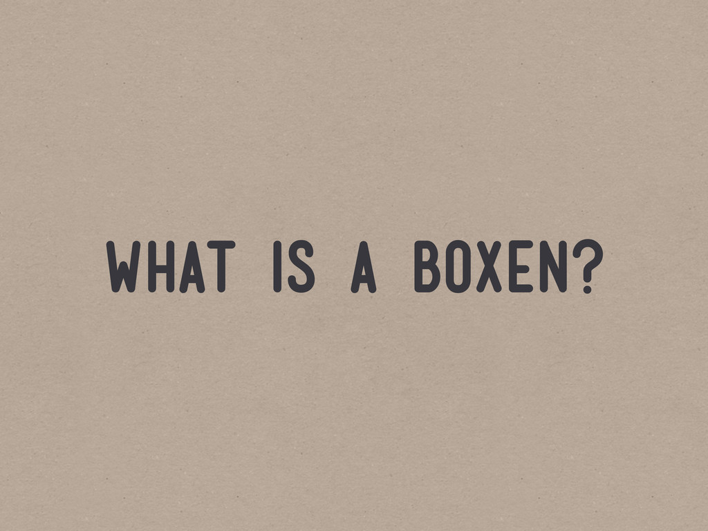 what is a boxen?