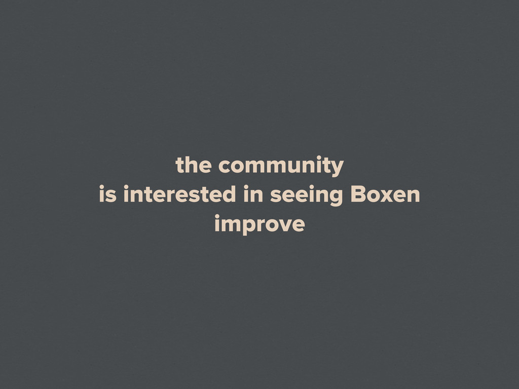 the community is interested in seeing Boxen imp...