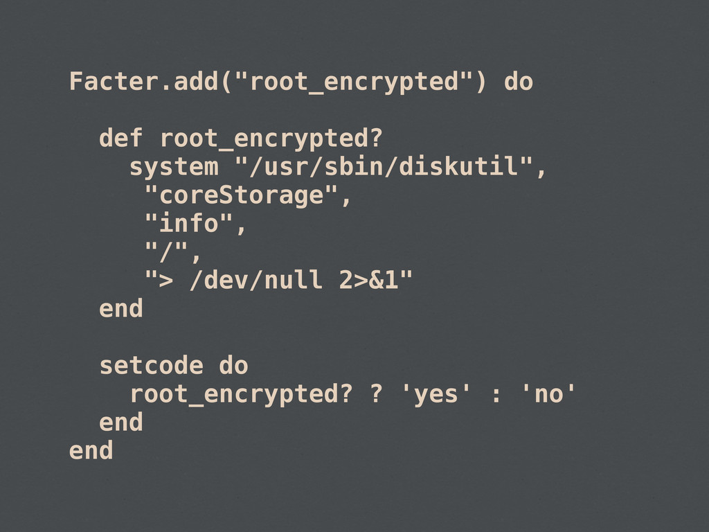 "Facter.add(""root_encrypted"") do def root_encryp..."
