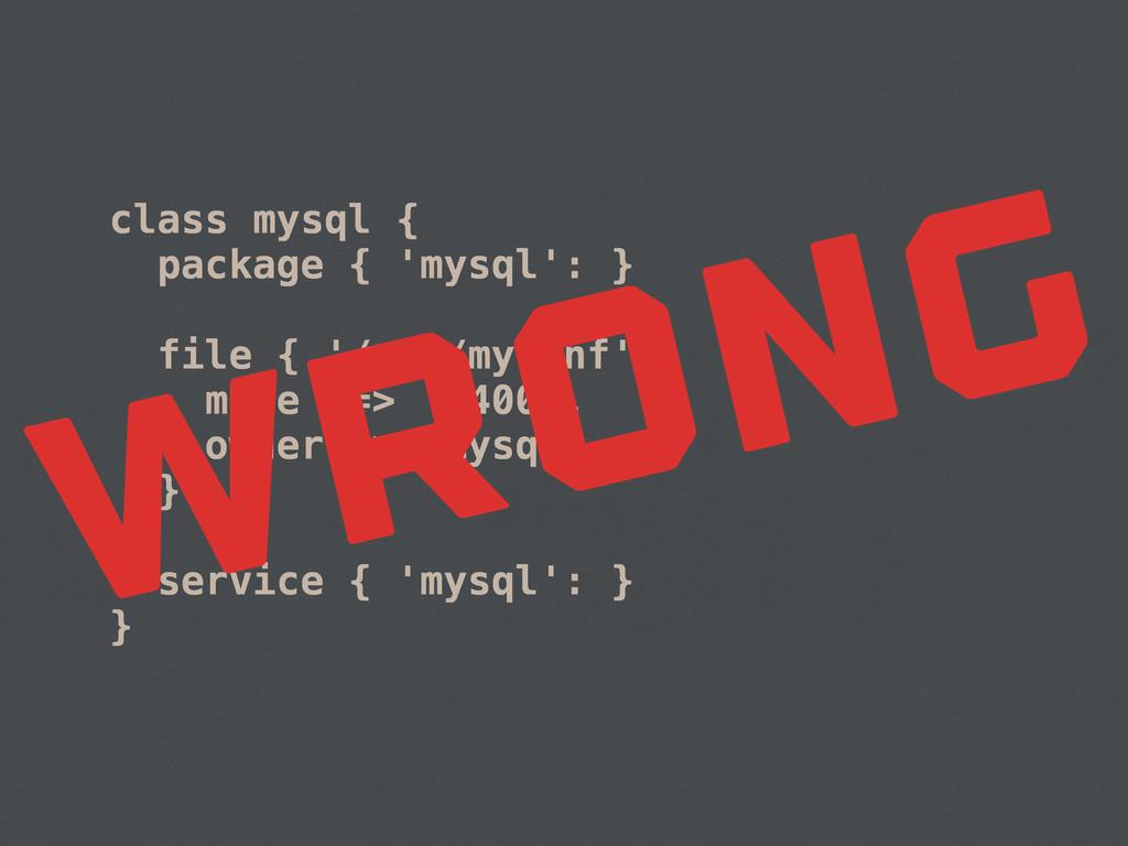 class mysql { package { 'mysql': } file { '/etc...