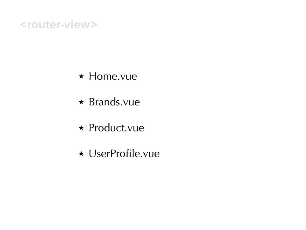 ̣ Home.vue ̣ Brands.vue ̣ Product.vue ̣ UserPro...