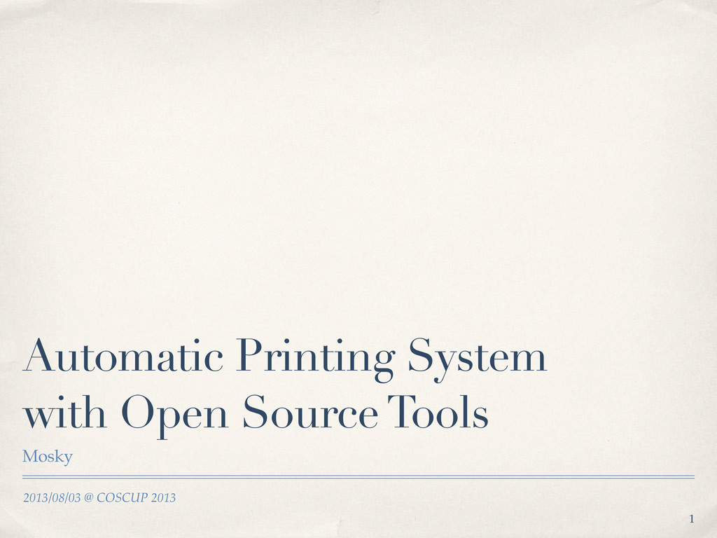 2013/08/03 @ COSCUP 2013 Automatic Printing Sys...