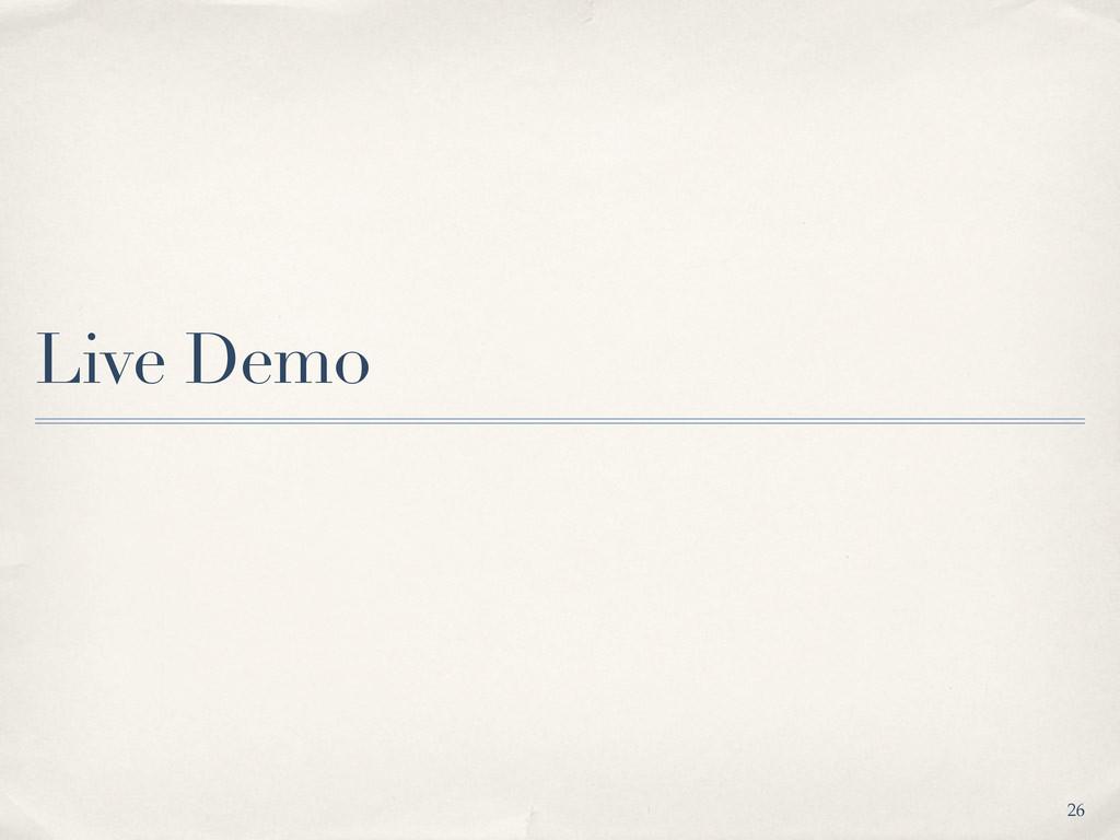 Live Demo 26