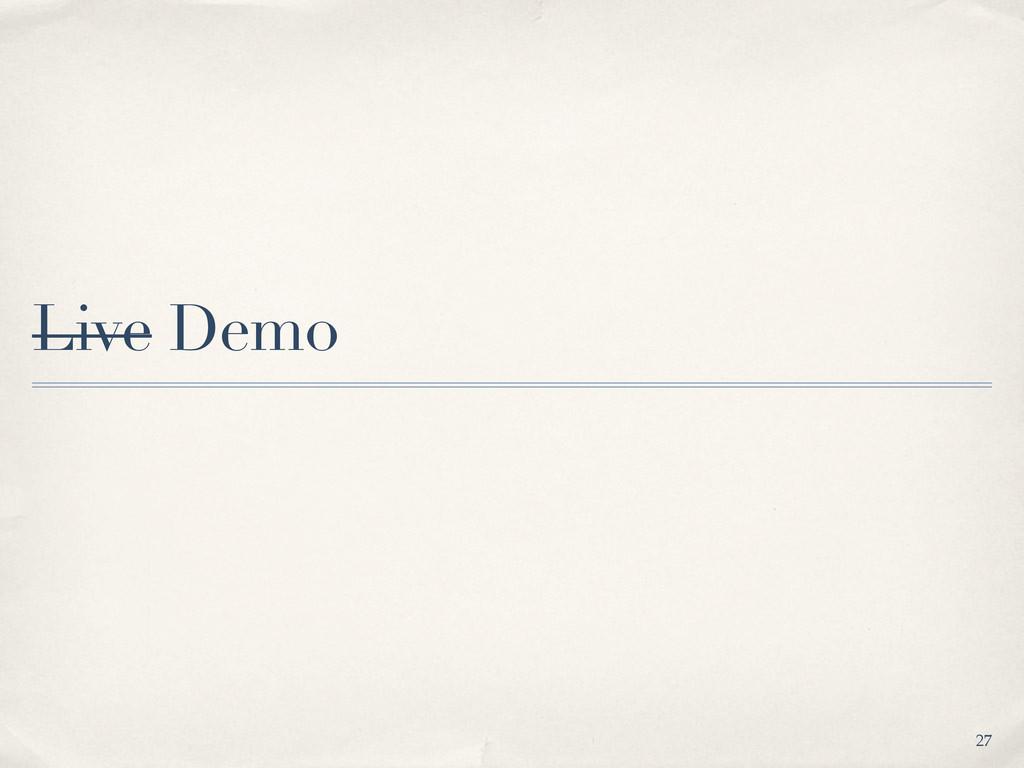 Live Demo 27
