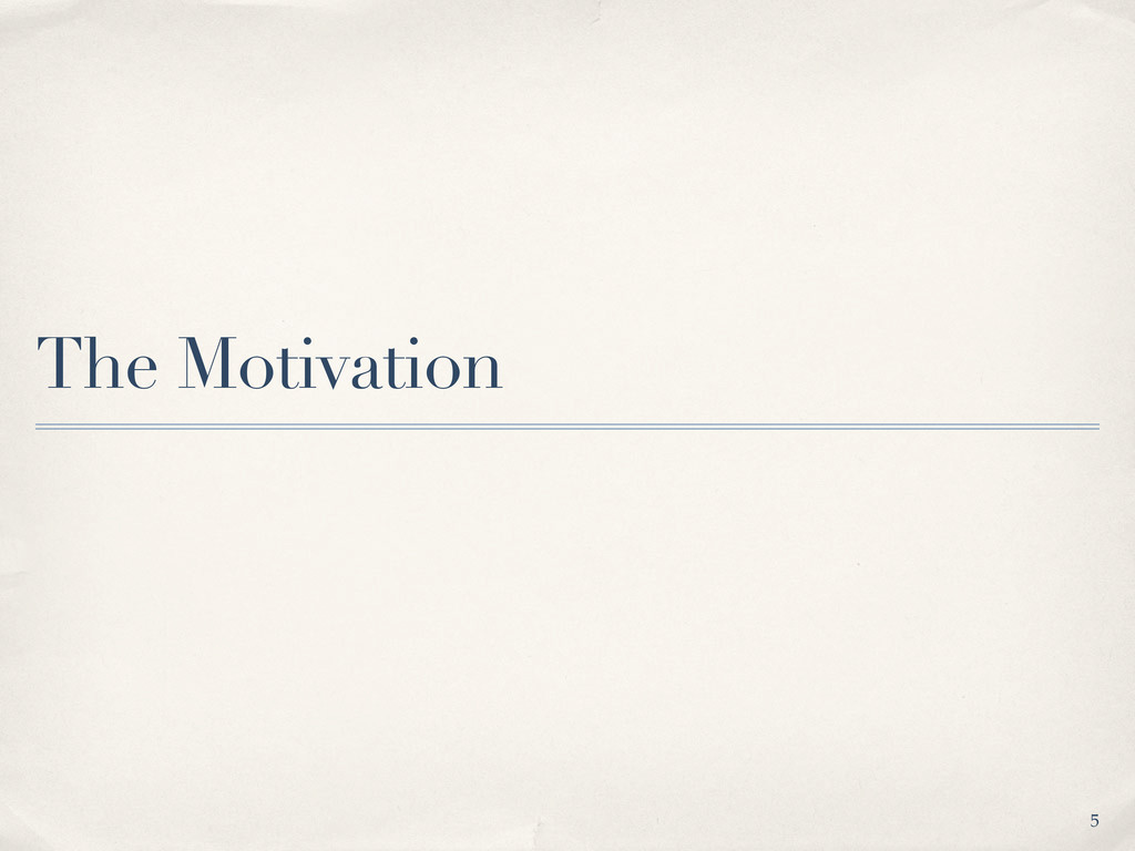 The Motivation 5