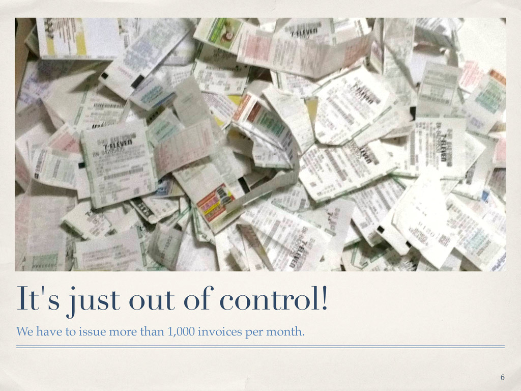 It's just out of control! We have to issue more...