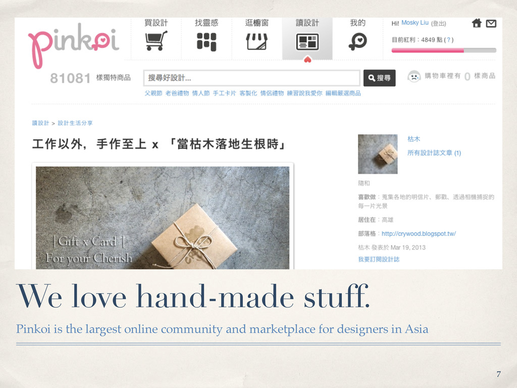 We love hand-made stuff. Pinkoi is the largest ...