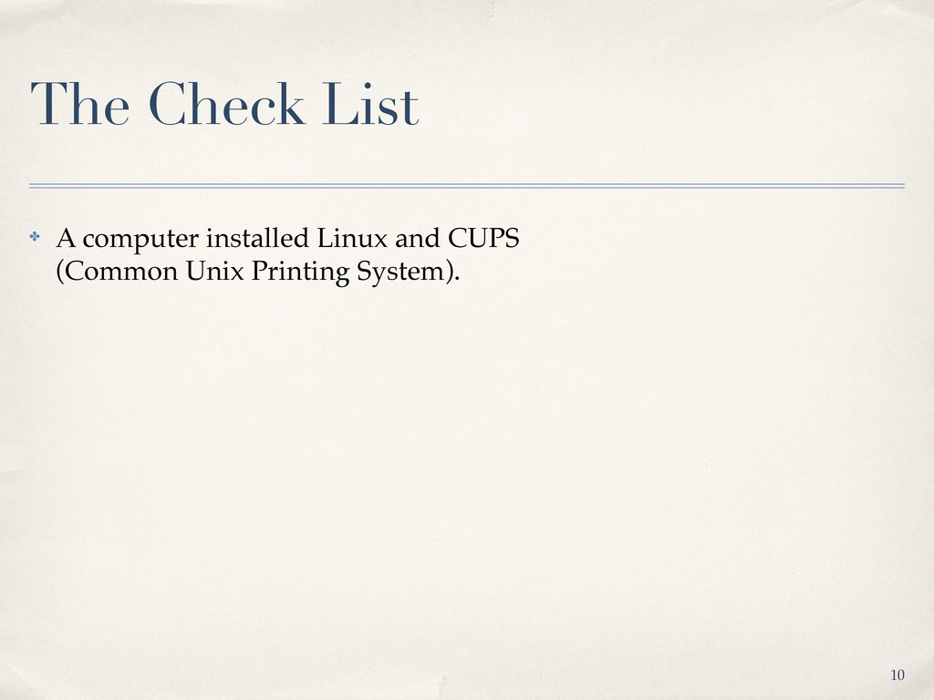 The Check List ✤ A computer installed Linux and...