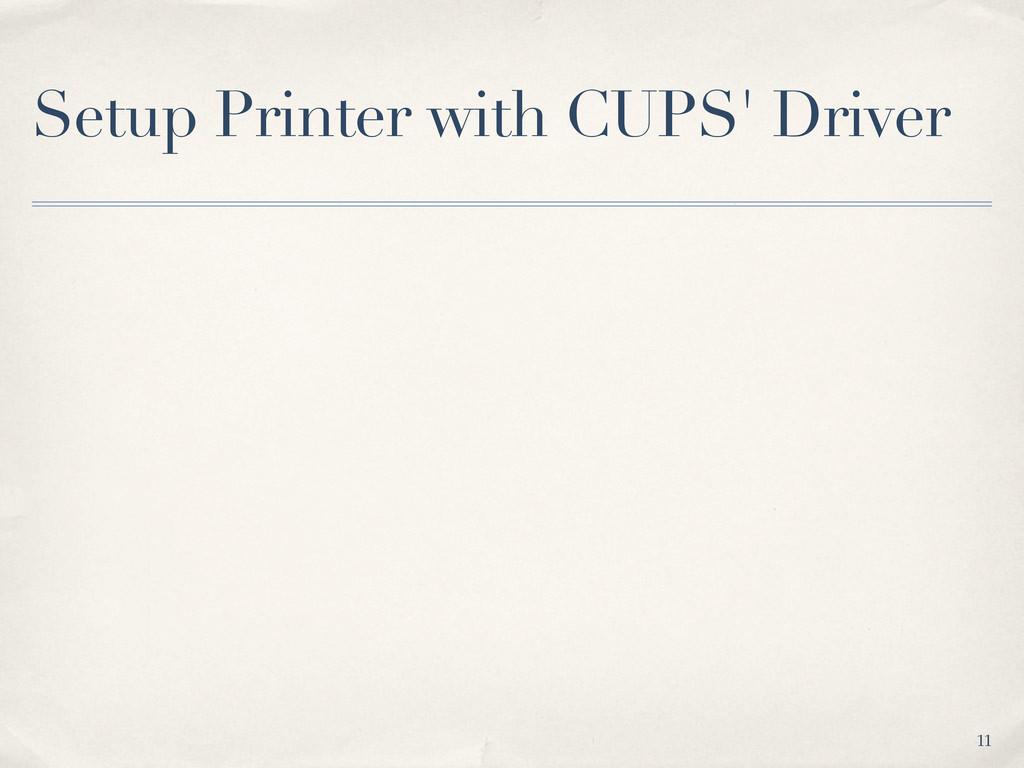 Setup Printer with CUPS' Driver 11