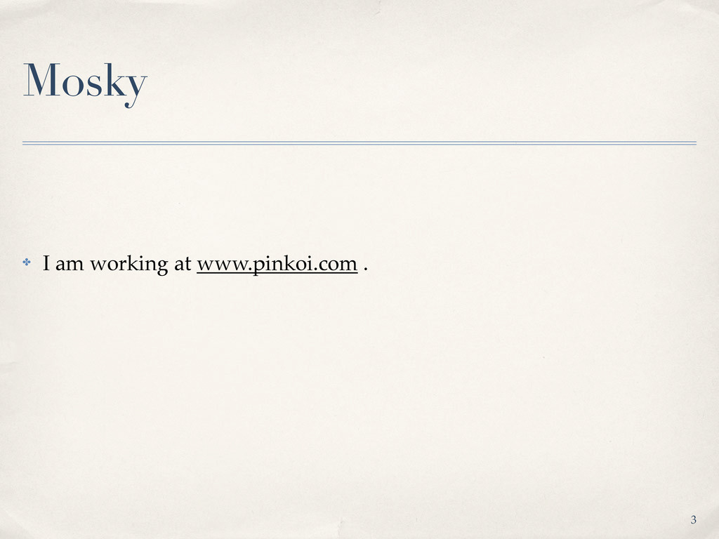Mosky ✤ I am working at www.pinkoi.com . 3