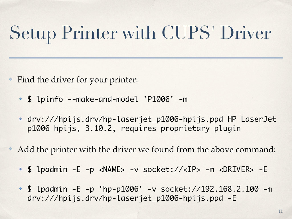 Setup Printer with CUPS' Driver ✤ Find the driv...