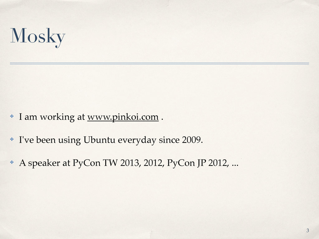 Mosky ✤ I am working at www.pinkoi.com . ✤ I've...
