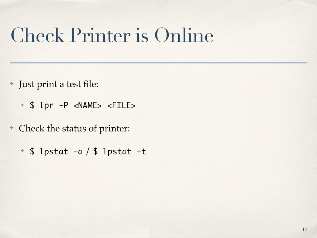 Check Printer is Online ✤ Just print a test file...