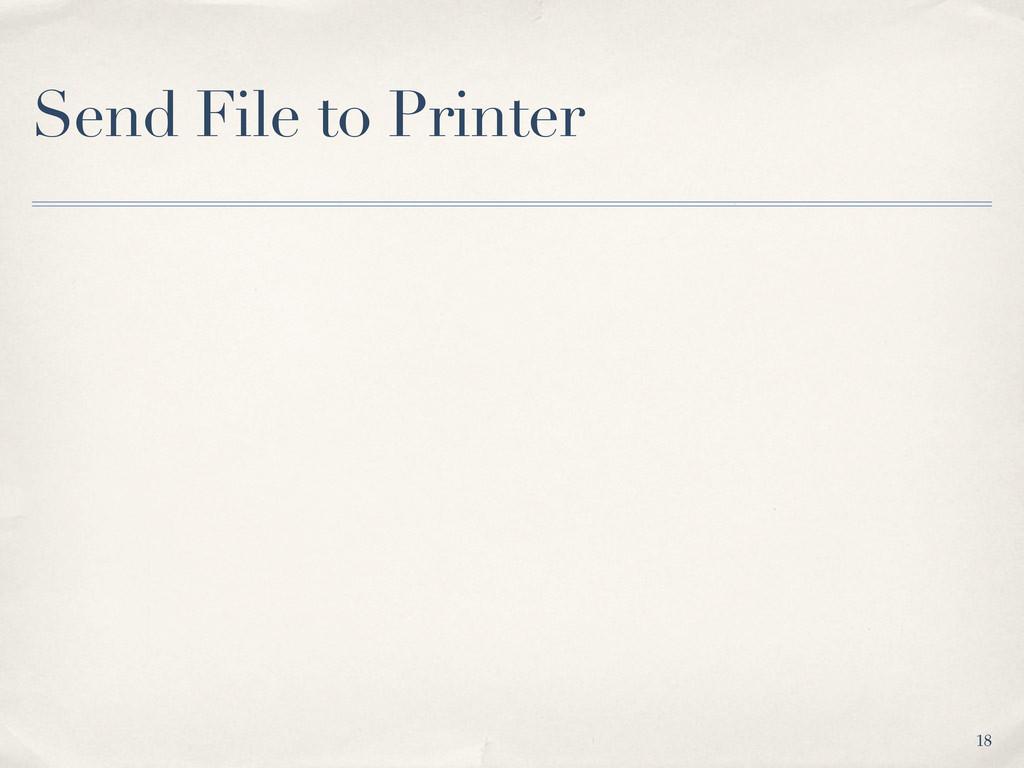 Send File to Printer 18