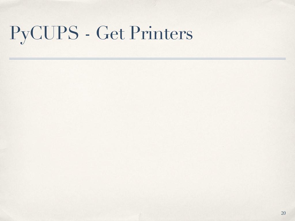 PyCUPS - Get Printers 20