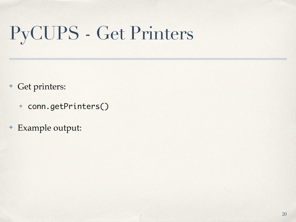 PyCUPS - Get Printers ✤ Get printers: ✤ conn.ge...