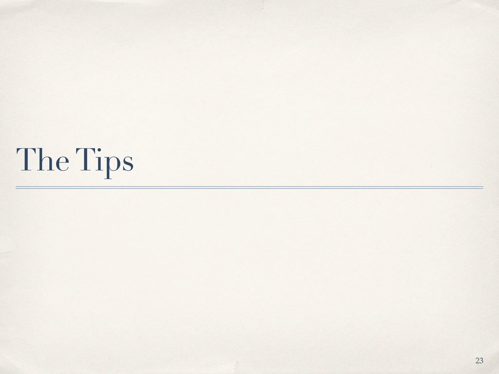 The Tips 23