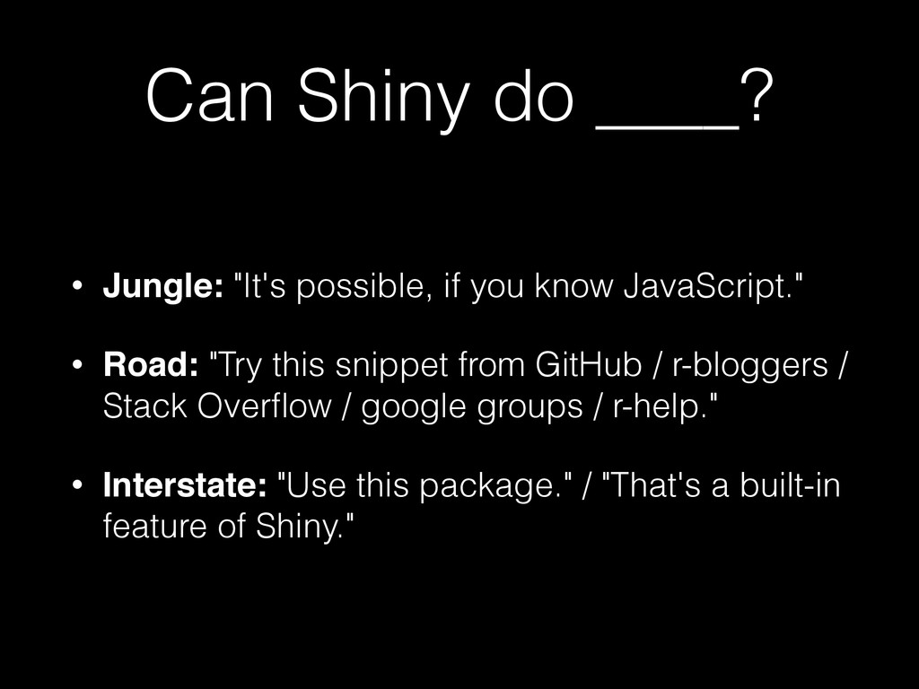 """Can Shiny do ____? • Jungle: """"It's possible, if..."""